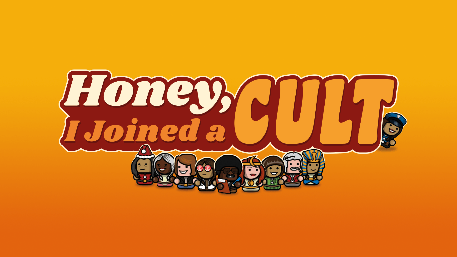Honey, I Joined a Cult!