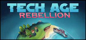 Tech Age: Rebellion